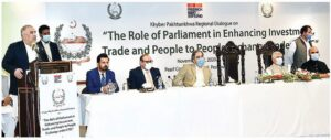 "Khyber Pakhtunkhwa Regional Dialogue on  ""The Role of Parliament in Enhancing Investment, Trade, and People to People Exchange under CPEC"""