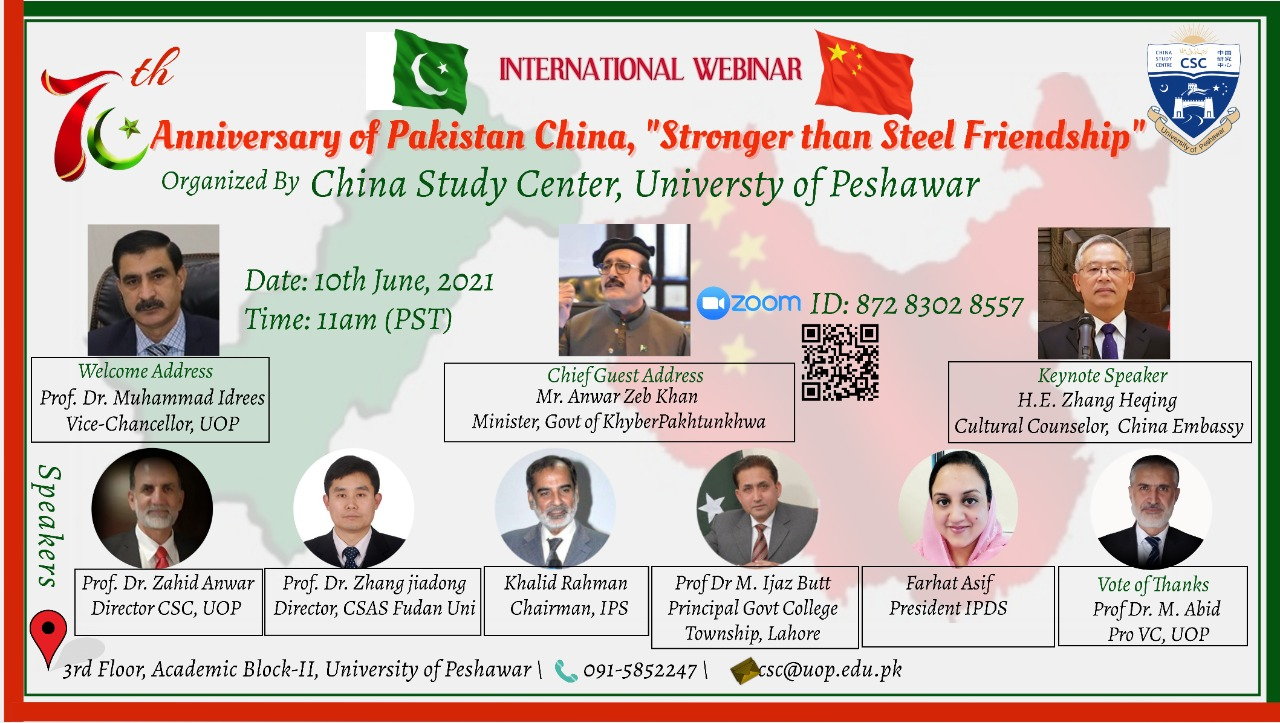 "WEBINAR: 70th ANNIVARSARY OF PAKISTAN & CHINA`S ""STRONGER THAN STEEL FRIENDSHIP"" Organized by China Study Center, University of Peshawar, Pakistan"